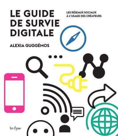 Le guide de survie digitale Alexia Guggémos